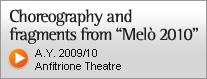 Video Choreographies and parts from Mel� 2010